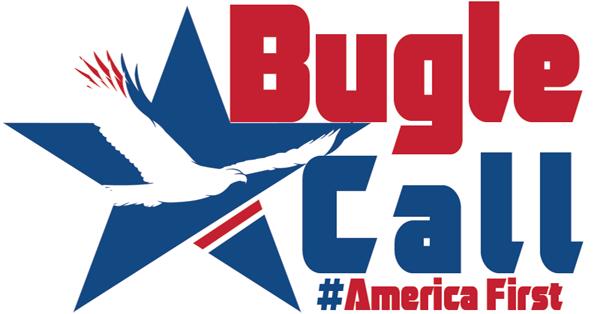 Bugle Call - America First to MAGA